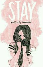 STAY  by annorian