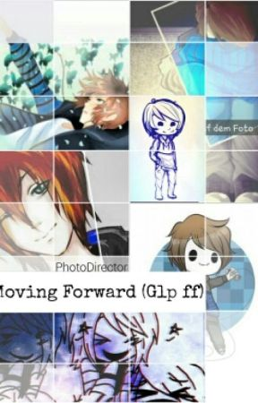 Moving Forward (Glp Ff)  by Mysteriefreak
