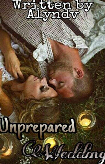 Unprepared Wedding