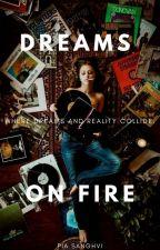 Dreams On Fire by pialikesbands