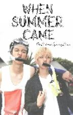 [Completed] When Summer Came▶▶Chanbaek by DoKimKyungKai