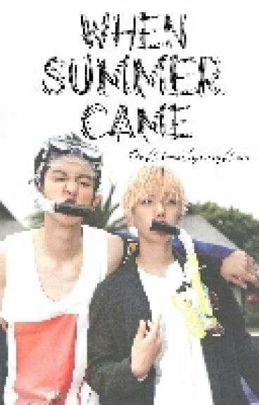 [Completed] When Summer Came▶▶Chanbaek