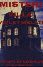 Misteri Villa Violet Melati by KeishaDnT