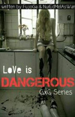 Love Is Dangerous  by NurEdMelAsWan