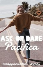 Ask/Dare Pacifica! ➳ CLOSED by xAbbyIsNotOnFire