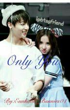Only You   ( Eunha And Jungkook)  by Eunkook_Bunnies04