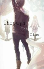 Through The Time (3T) by mlyyns