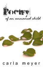 Poetry of an Unnamed Child by Carla_Meyer