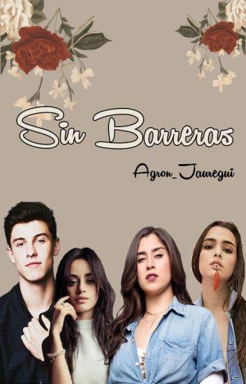 Sin Barreras  (Camren/Laucy/Shawmila)
