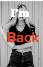 Im Back by kristen_june