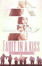 Fault In A Kiss by Lhonylin