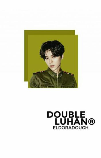 Double Luhan[REVISING]