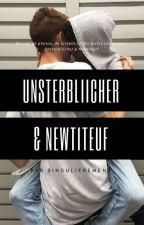 Unsterbliicher & Newtiteuf by singulierement