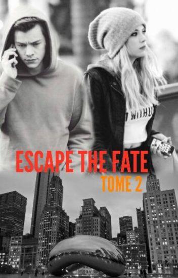 Escape the fate [Harry Styles] H.S - TOME 1 & 2