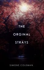 The Original Strays [Short Stories from the Strays Universe] by AuRevoirSimone