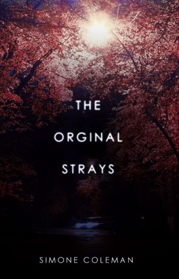 The Original Stray [A Strays Short Story] by AuRevoirSimone