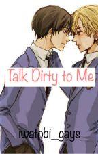 Talk [Text] Dirty to Me (OHSHC Kyoya x Tamaki) by iwatobi_gays