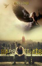 HAPSEDİLMİŞ (Askıda) by Azizegkc