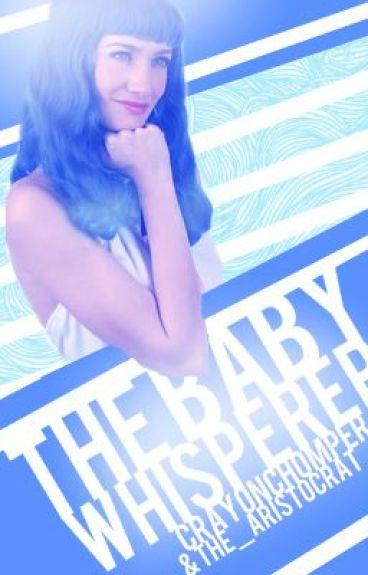 The Baby Whisperer [ON HOLD]