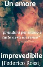 Un Amore Imprevedibile [Federico Rossi] by __mucchinizzate__