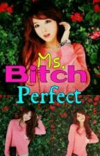 MS. BITCH PERFECT by EXOchixx
