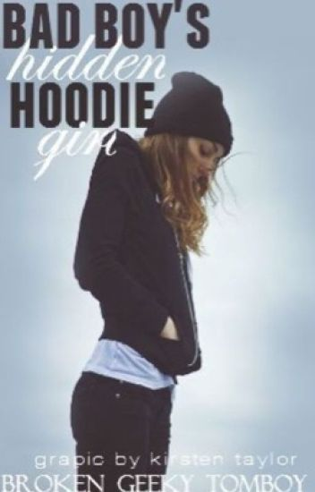 Bad boy's hidden hoodie girl