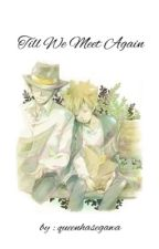 Till We Meet Again (KHR FF) {DISCONTINUED} by hasegawamika