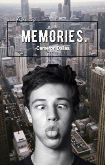 Memories. -Cameron Dallas. [IN SOSPESO]