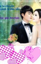 Sếp! Anh Là Tên Xấu Xa - Anchan (Full 3 Phần) by YenTung21