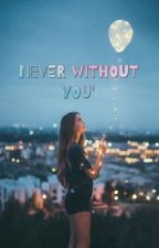 Never without you by shadow_now_