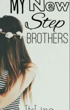 My New Step Brothers! by -ItsLina