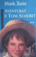 Aventurat E Tom Sojerit (Shqip) by FerdiQoshku