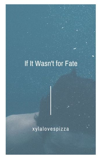 If It Wasn't For Fate//Lams Fic