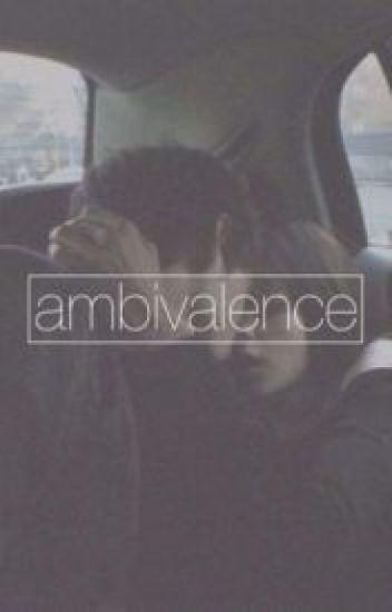 Ambivalence | a.i traduzione italiana