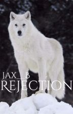 Rejection by jax__B