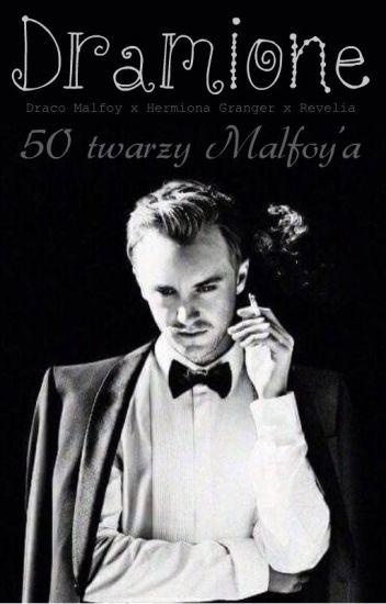 50 twarzy Malfoy'a | Dramione ♥