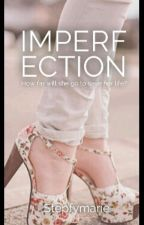 Inperfection (#Wattys2016) by Stepfymarie
