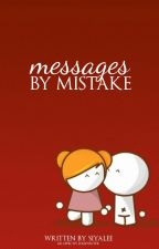 Messages by Mistake by Siyalee