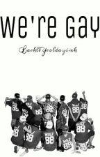 우리는 게이야 by BaekleYeoldayimk