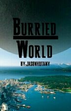 Burried World by JasonHutany