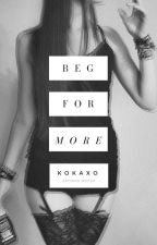 Beg For More [PJS#2] by kokaxo