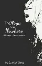 The Ninja from Nowhere (Naruto fanfiction) by SuziWolfgang