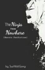 The Ninja from Nowhere (Naruto fanfiction) by SuziWolfgang