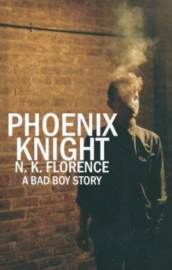 Phoenix Knight [A Bad Boy Story] - Editing