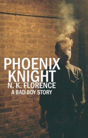 Phoenix Knight [A Bad Boy Story] - Editing