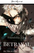 Friendship, Love, Betrayal {Killua X Reader}|| ON HOLD by Miligami