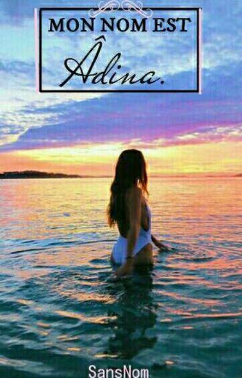 Mon nom est Adina