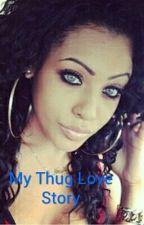 My Thug Love Story by pretty4life-101