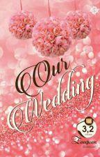 Our Wedding [Proses Penerbitan] by zeequen