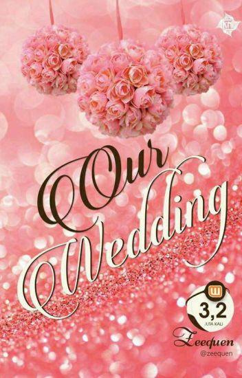 Our Wedding [Proses Penerbitan]